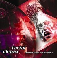 Facial Climax - melanCholeric schizoPhobia