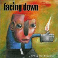 Facing Down - A Road Less Traveled