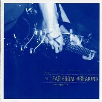 Far From Breaking - The Identity