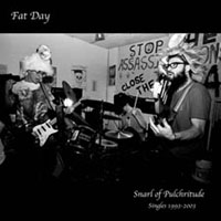 Fat Day - Snarl Of Pulchritude