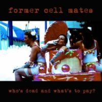 Former Cell Mates - Who´s Dead And What´s To Pay?
