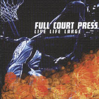 Full Court Press - Live Life Large