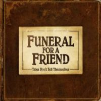 Funeral For A Friend - Tales Don\'t Tell Themselves