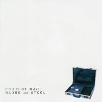 Field Of Hate - Blood & Steel