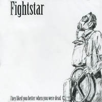 Fightstar - They Liked You Better When You Were Dead