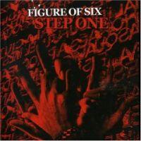 Figure Of Six - Step One