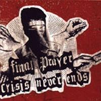 Final Prayer / Crisis Never Ends - Split EP