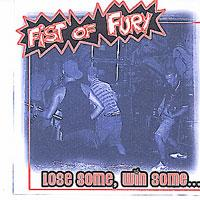 Fist Of Fury - Lose Some, Win Some