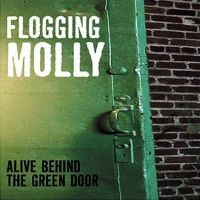 Flogging Molly - Alive Behind The Green Door