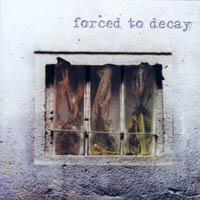 Forced To Decay - s/t