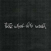For What It\'s Worth - The Demo