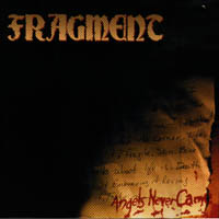 Fragment - Angels Never Came