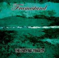 Framestand - The Undying Tragedy