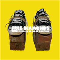 Free Diamonds - There Should Be More Dancing