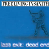 Free Living Insanity - Last Exit: Dead End