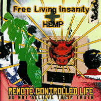 Free Living Insanity / Hemp - Remote Controlled Life