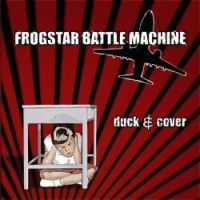 Frogstar Battle Machine - Duck And Cover
