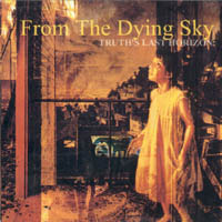 From The Dying Sky - Truth\'s Last Horizon