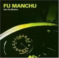 Fu Manchu - Start the Engine
