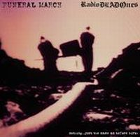 Funeral March / Radio Dead Ones - Nothing...Just The Same As Before Birth [Split]