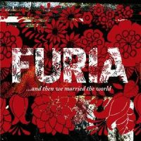 "Furia - ""...And Then We Married The World"