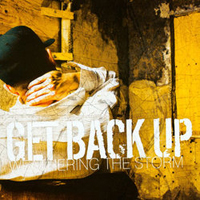 Get Back Up - Weathering The Storm