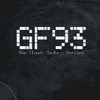 GF93 - The Bloody Bastard Remixes