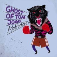 Ghost Of Tom Joad - Matterhorn