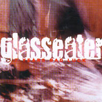 Glasseater - Years Bad Luck
