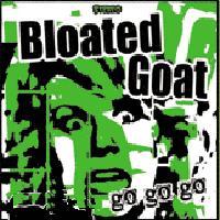 Bloated Goat - Go Go Go EP