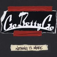 Go Betty Go - Nothing Is More