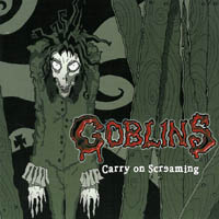 Goblins - Carry On Screaming