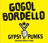 Gogol Bordello - Gypsy Punks – Underdog World Strike
