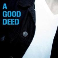A Good Deed - A Good Deed