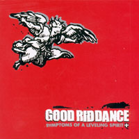 Good Riddance - Symptoms Of A Leveling Spirit
