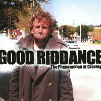 Good Riddance - The Phenomenon Of Craving
