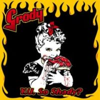 Grady - Y.U. So Shady