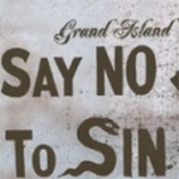 Grand Island - Say No To Sin