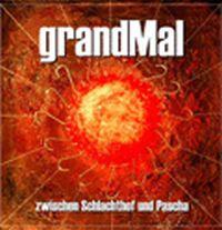 Grandmal - Zwischen Schlachthof und Pascha