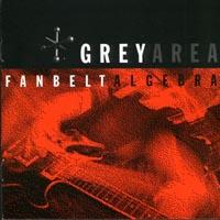 Grey Area - Fanbelt Algebra