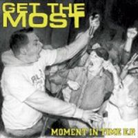 Get The Most - Moment In Time [7 Inch]
