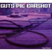 Guts Pie Earshot - Smart Desert