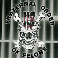 H8 Inc.  - Fraternal Order of Felons