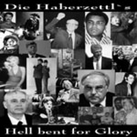 Die Haberzettl's  - Hell Bent For Glory 7 Inch