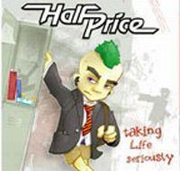 Half Price - Taking Life Seriously