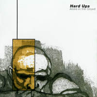 Hard Ups - Alone In The Crown