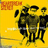 Heartbreak Stereo - Inspiration (Back From The Dead)