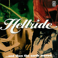 Hellride - ... And Then The Earth Moved...