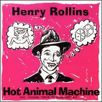 Rollins Band - Hot Animal Machine/Henrietta Collins & the child beating