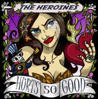 The Heroines - Hurts So Good